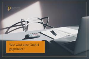 Gründung einer GmbH